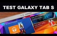 Test de la nouvelle tablette Samsung : Galaxy Tab S