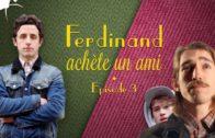 Ferdinand achète un ami